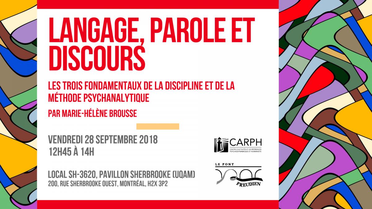 Langage, parole et discours: les trois fondamentaux de la discipline et de la méthode psychanalytique. Par Marie-Hélène Brousse